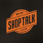 Shop Talk Show